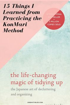 Konmari Method Life Hacks // What I learned from the Life Changing Magic of Tidying Up.