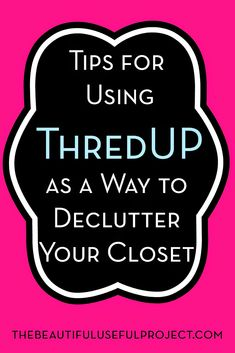 Tips for Using ThredUP as a Way to Declutter Your Closet - The Beautiful Useful Project