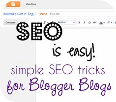 Mama's Got It Together: SEO for Blogger Blogs- Part 3