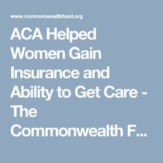 ACA Helped Women Gain Insurance and Ability to Get Care - The Commonwealth Fund