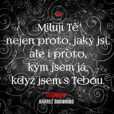 Citáty o lásce www.umenimilovat.cz Elizabeth Barret Browning