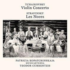 Tchaikovsky /Teodor Currentzis - Tchaikovsky: Violin Concerto Op 35
