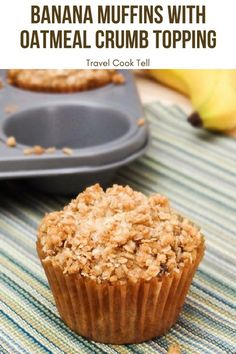 Banana Muffins with Oatmeal Crumb Topping   Travel Cook Tell #muffin #banana #recipe #healthy #breakfast