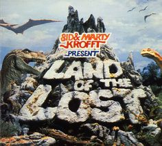 Land of the Lost. The waterfall in the intro always freaked me out.