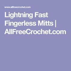 Lightning Fast Fingerless Mitts | AllFreeCrochet.com