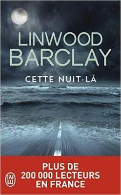 Critiques (205), citations (51), extraits de Cette nuit-là de Linwood Barclay. J'ai lu ce livre en deux jours n'ayant plus qu'une idée en tête : trou...