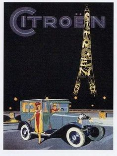 citroën at tour eiffel Vintage Advertising Posters, Car Advertising, Vintage Travel Posters, Vintage Advertisements, Art Deco Posters, Car Posters, Poster Ads, Pub Vintage, Vintage Labels