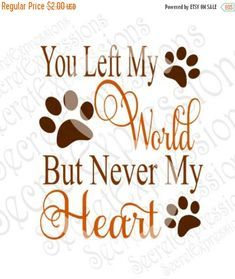 You Left My World But Never My Heart Svg Pet Svg Digital