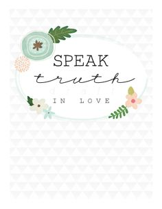 Speak Truth in Love graphic print, Delineate Your Dwelling Etsy store ~ shared at Brag About It Link Party on (Monday's at Midnight). Creative Valentines Day Ideas, Valentines Day Post, Valentine's Day Quotes, Graphic Prints, Floral Prints, Valentine History, Word Fonts, Speak The Truth, Love