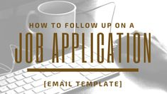 How and when to follow up on a job application via email.
