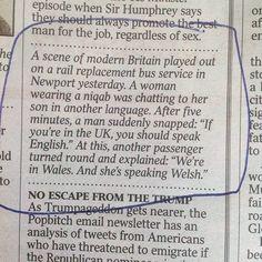 """Preconceito é assim: """"Uma mulher com véu muçulmano estava falando com seu filho na língua deles num trem. Um passageiro reclamou: - Se vc está no Reino Unido devia falar inglês. E outro respondeu: - Estamos no País de Gales. E ela está falando galês."""" #agentenaoquersocomida #avidaquer @avidaquer por @samegui"""