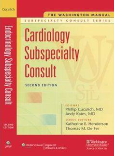 The Washington Manual® Cardiology Subspecialty Consult (The Washington Manual® Subspecialty Consult Series) by Washington University School of Medicine Departmen. $34.61