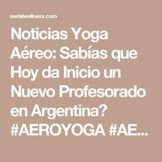 Noticias Yoga Aéreo: Sabías que Hoy da Inicio un Nuevo Profesorado en Argentina? #AEROYOGA #AEROPILATES #WELOVEFLYING #aerialyoga #aerialpilates #airyoga #yogaaereo #pilatesaereo #airpilates #pilatescolumpio #columpio #swing #yogaswing #teachertraining #formacion #profesional #negocios #escuelas #te