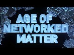 The Age of Networked Matter. http://io9.com/why-networked-matter-is-one-futurist-concept-you-need-581825639?utm_source=buffer_campaign=Buffer_content=bufferf3957_medium=twitter