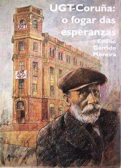 Rede de Bibliotecas de Galicia catálogo › Detalles para: UGT-Coruña, o fogar das esperanzas / , Emilio Garrido Moreira. Baseball Cards, Santiago De Compostela, Historia