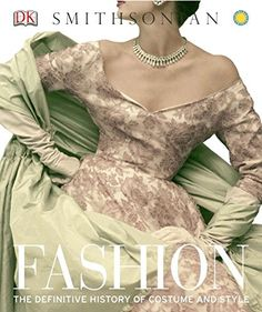 Fashion: The Definitive History of Costume and Style - DK Publishing