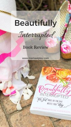 Beautifully Interrupted Book Review - www.mamaatplay.com Raising Godly Children, Raising Kids, Mom Advice, Parenting Advice, Kids Reading Books, Preschool Books, Christian Parenting, Writing Advice, Happy Kids