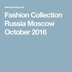 Fashion Collection Russia Moscow October 2016