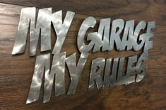 My Garage My Rules Overall Size 15 wide x Tall Made from High Quality Mild Steel Metal Finished and Clear Coated Metal Art Wall Sign