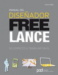 Manual del Diseñador Freelance. Catharine Fishel. Graphic Book