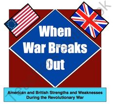 When War Breaks Out:  American and British Strengths and Weaknesses from Mr Educator on TeachersNotebook.com (4 pages)  - When War Breaks Out:  American and British Strengths and Weaknesses