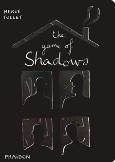 The Game of Shadows (Herve Tullet) Kniha