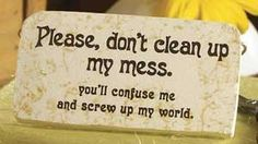Um.  Yes.  ;-)   But if you feel the urge to clean my house, I'm definitely willing to endure a little confusion.  Just saying ...