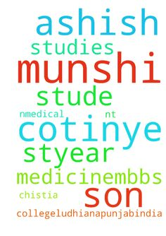 Please pray for my son ASHISH MUNSHI to cotinye his - Please pray for my son ASHISH MUNSHI to cotinye his studies MEDICINE.MBBS he is a stude nt of 1styear at Chistia nMedical college.Ludhiana.Punjab.India Posted at: https://prayerrequest.com/t/DI9 #pray #prayer #request #prayerrequest