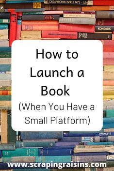 How to Launch a Book (When You Have a Small Platform) – Scraping Raisins Writing Resources, Writing Tips, Books To Buy, My Books, Online Publications, Book Launch, Launch Party, Book Signing, Self Publishing