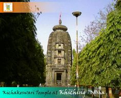 Khiching is an ancient village in Mayurbhanj District of Orissa and It's famous for Maa Khichakeswari Devi.The temple is built out of Black Stone.