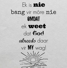 Afrikaanse Inspirerende Gedagtes & Wyshede: Ek is nie bang vir more nie omdat ek weet dat God . Bedtime Prayers For Kids, Prayers For Children, Wisdom Quotes, Bible Quotes, Cute Quotes, Best Quotes, Afrikaanse Quotes, Special Words, Quotes For Kids