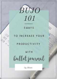 5 ways to increase your productivity with bullet journaling and start getting things done