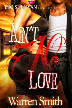 """Ain't No Love"" By Author Warren Smith"