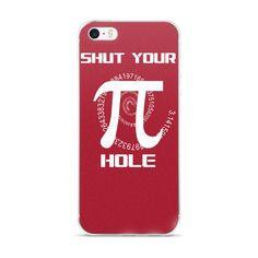 Shut Your Pi Hole iPhone 5/5s/Se, 6/6s, 6/6s Plus Case