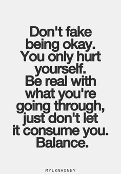 Always balance.so hard to hold in.