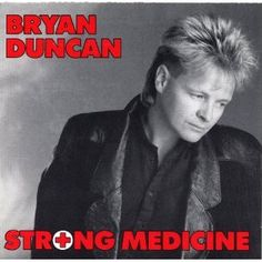 Bryan Duncan: Strong Medicine