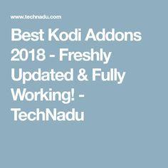 Best Kodi Addons 2018 - Freshly Updated & Fully Working! - TechNadu