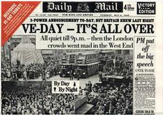"""Daily Mail: """"VE Day- It's All Over"""" May This headline appeared on the day the World War II Allies accepted Nazi Germany's surrender. It marked the end of the War and Adolf Hitler's Third Reich. Newspaper Headlines, Old Newspaper, Outlander, Victory In Europe Day, Weird News, Headline News, World History, History Class, World War Two"""