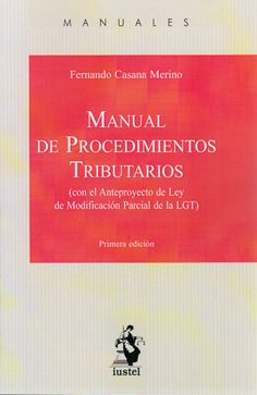 Manual de procedimientos tributarios / Fernando Casana Merino. - 2015
