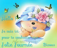 Hello ! Je suis ici pour te souhaiter une Jolie Journée, Bisous #dimanche ourson lettre papillons fleurs illustration