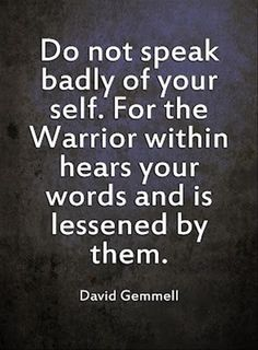 Do not speak badly of yourself
