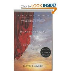 A Heartbreaking Work of Staggering Genius by Dave Eggers.  Im going to have to let this book sink in for a while before i make my mind up about it.  Sometimes it was a beating to read, other times I could appreciate its introspective honesty.
