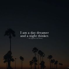 I am a day dreamer and a night thinker. —via http://ift.tt/2eY7hg4