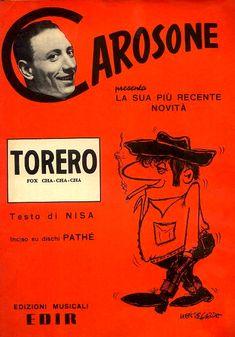 "'Carosone presents his most recent novelty' - Renato Carosone (music) and Nisa (Nicola Salerno, lyrics)'s ""Torero"" [Bullfighter]. Published on 'Pathé' 78rpm single in 1957."