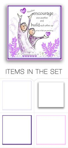 """""""1st Thessalonians 5:11 ✨"""" by califorina-girl ❤ liked on Polyvore featuring arte"""