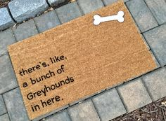 Thereu0027s Like A Bunch Of Greyhounds In Here Doormat, Huskies, Whippets,  Dachshunds, Flyball Dogs, Dog Door Mat With Sayings, Funny Door Mat