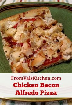 Chicken Bacon Alfredo Pizza Recipe - From Val's Kitchen