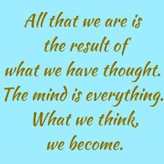 All that we are is the result of what we have thought. The mind is everything. What we think, we become.  #QuotesYouLove #QuoteOfTheDay #Attitude #QuotesOnAttitude #AttitudeQuotes  Visit our website for text status wallpapers.  www.quotesulove.com