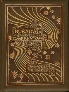 Rubaiyat of Omar Khayyam, ... Rendered into English Verse by Edward FitzGerald with an Accompaniment of Drawings by Elihu Vedder, Boston: Houghton Mifflin & Company, 1884. Binding by Vedder.