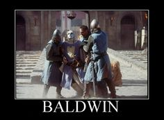 Even when King Baldwin IV could no longer mount his horse, he made his valets carry him in a litter to the battlefields.